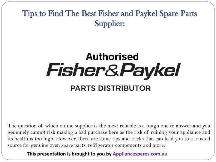 Tips to Find The Best Fisher and Paykel Spare Parts Supplier:
