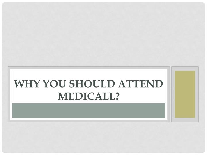 Why you should attend medicall