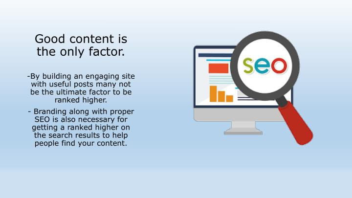 Good content is the only factor.