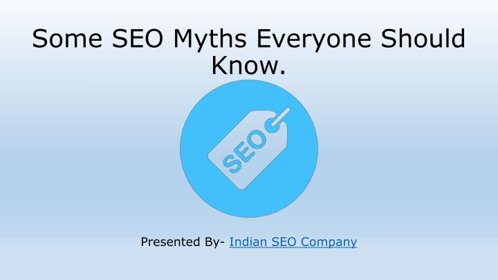 Some seo myths everyone should know