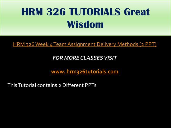 HRM 326 TUTORIALS Great