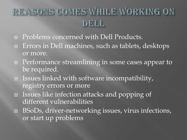 Reasons comes while working on dell