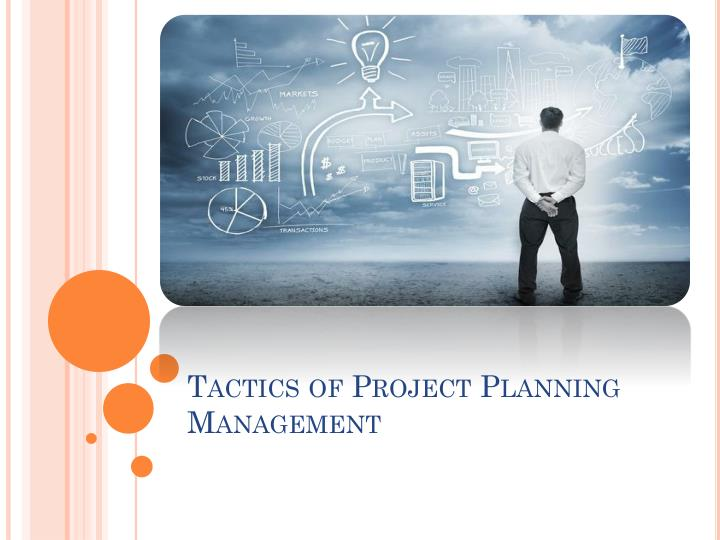 Tactics of project planning management