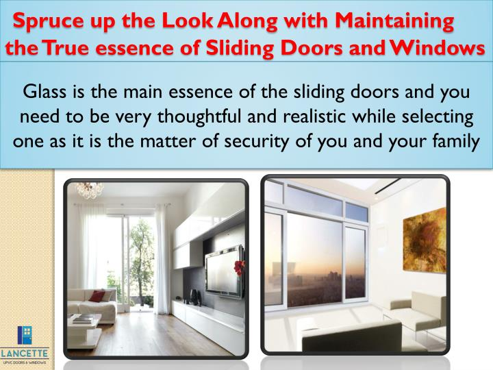 Spruce up the Look Along with Maintaining the True essence of Sliding Doors and Windows