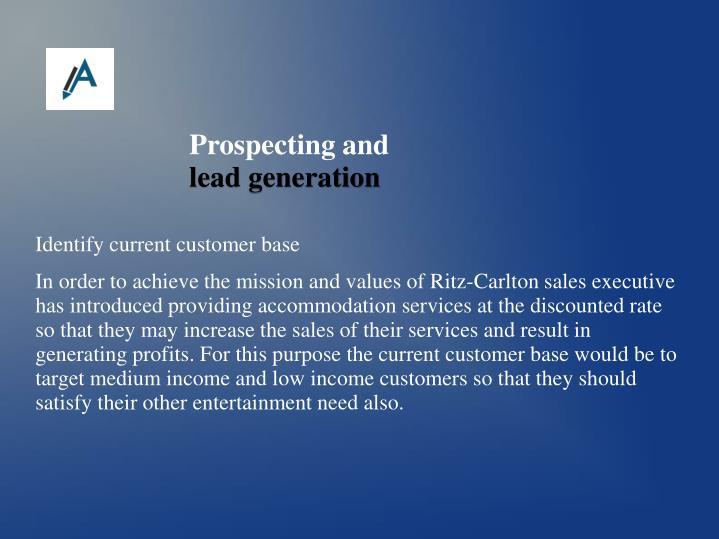 Identify current customer base