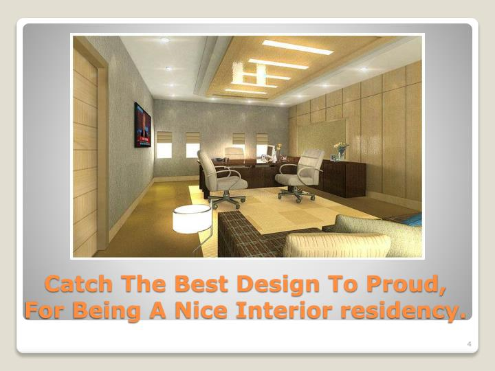 Catch The Best Design To Proud, For Being A Nice Interior residency.