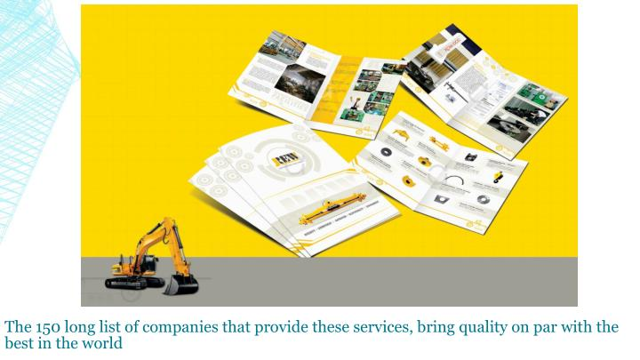 The 150 long list of companies that provide these services, bring quality on par with the best in the world