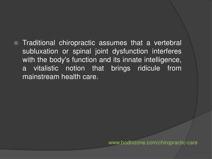 Traditional chiropractic assumes that a vertebral