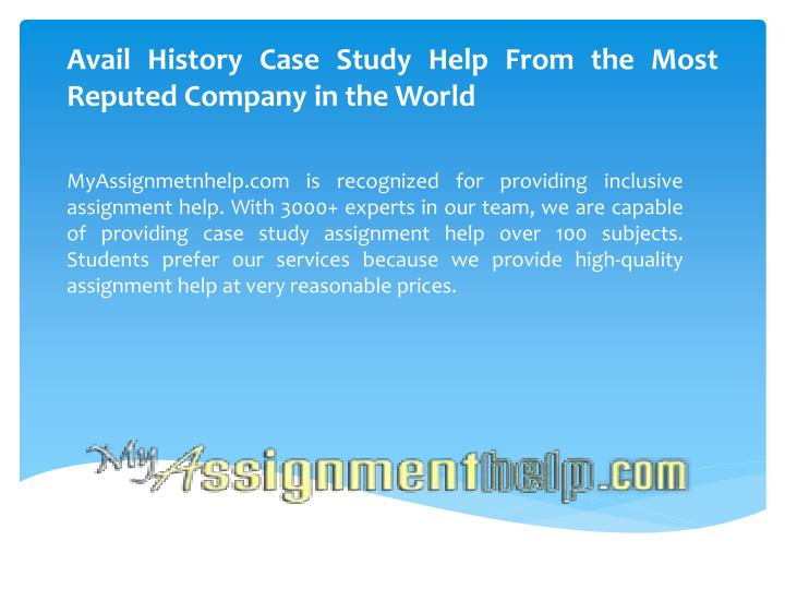 Avail history case study help from the most reputed company in the world