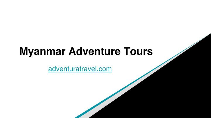 Myanmar adventure tours