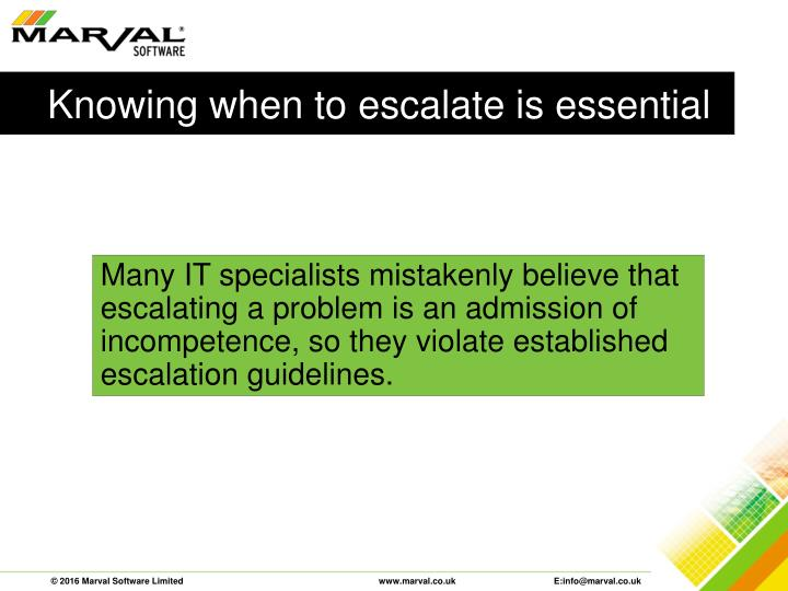 Knowing when to escalate is essential