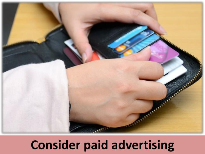 Consider paid advertising