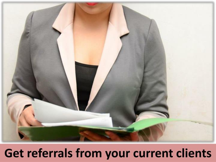 Get referrals from your current clients