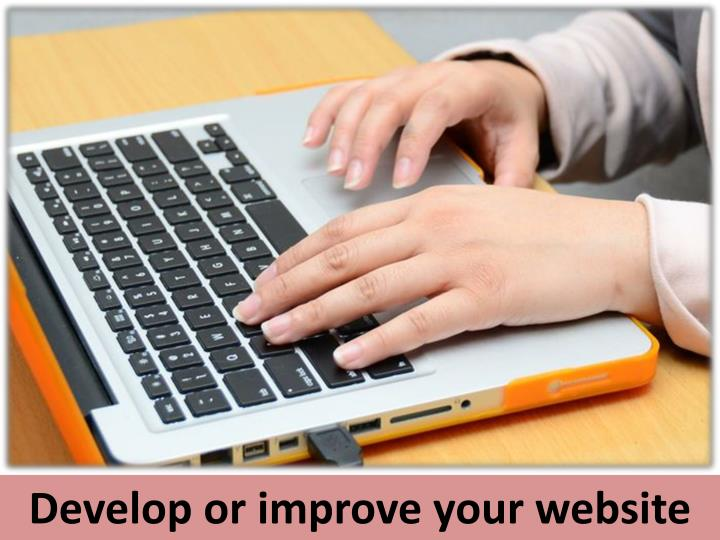Develop or improve your website