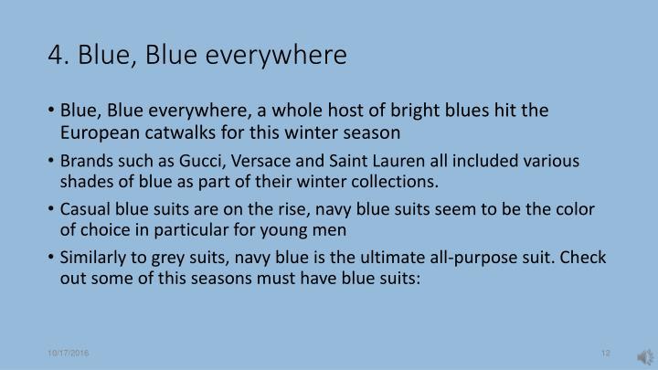 4. Blue, Blue everywhere
