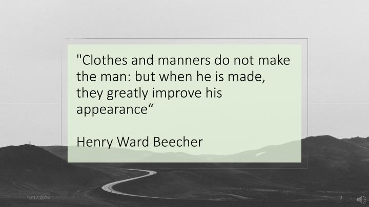 """""""Clothes and manners do not make the"""