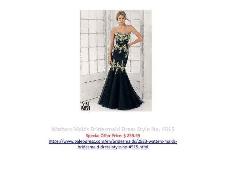 Watters Maids Bridesmaid Dress Style No. 4515