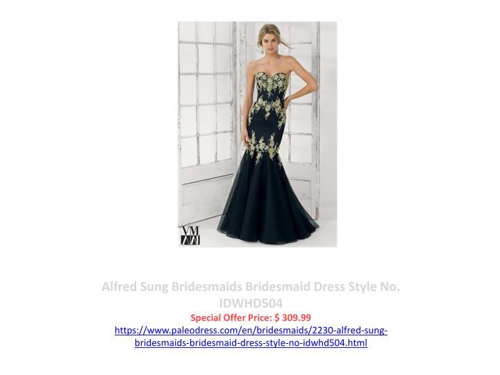 Alfred Sung Bridesmaids Bridesmaid Dress Style No. IDWHD504