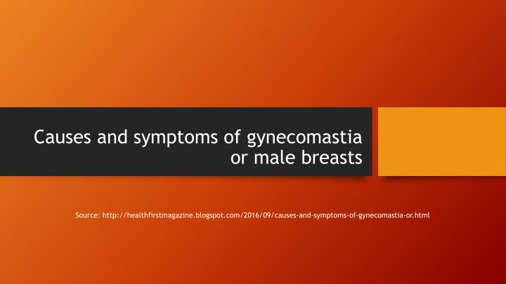 Causes and symptoms of gynecomastia or male breasts