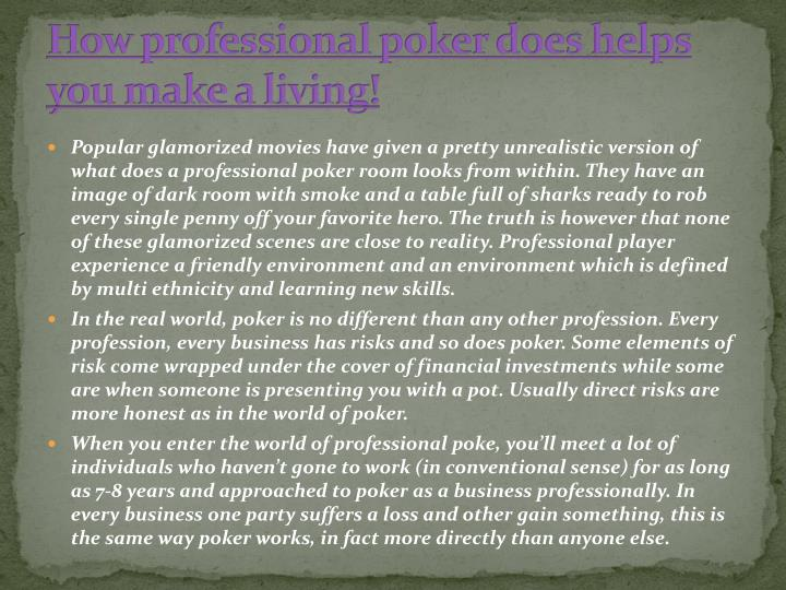 How professional poker does helps you make a living