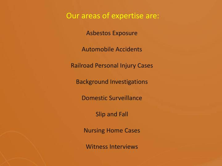 Our areas of expertise are: