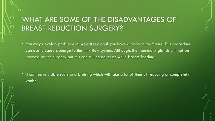What are some of the Disadvantages of Breast reduction Surgery?