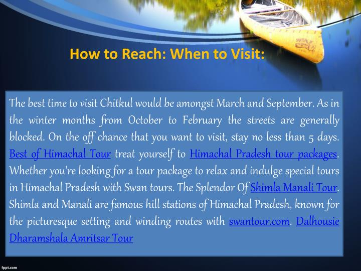 How to Reach: When to Visit: