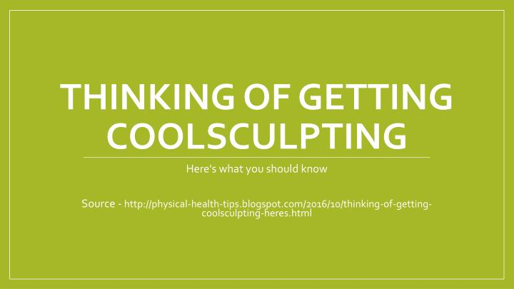 Thinking of getting coolsculpting