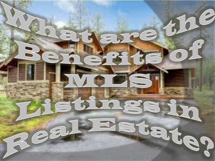 what are the benefits of mls listings in real estate n.