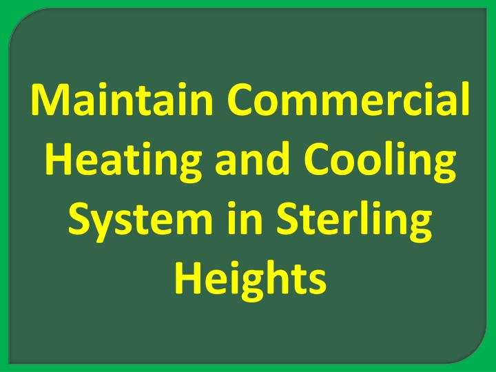 Maintain Commercial Heating and Cooling System in Sterling Heights