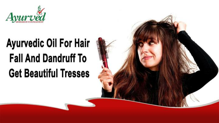 Ayurvedic oil for hair fall and dandruff to get beautiful tresses