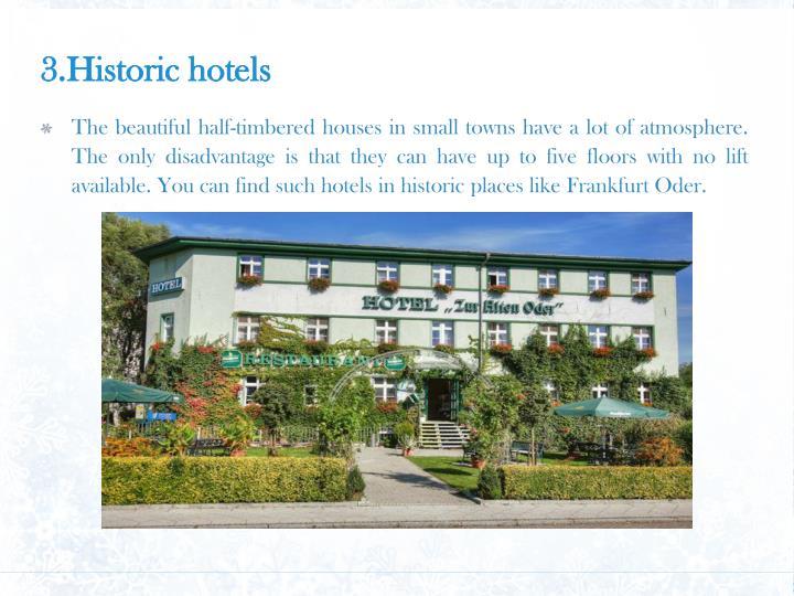 3.Historic hotels