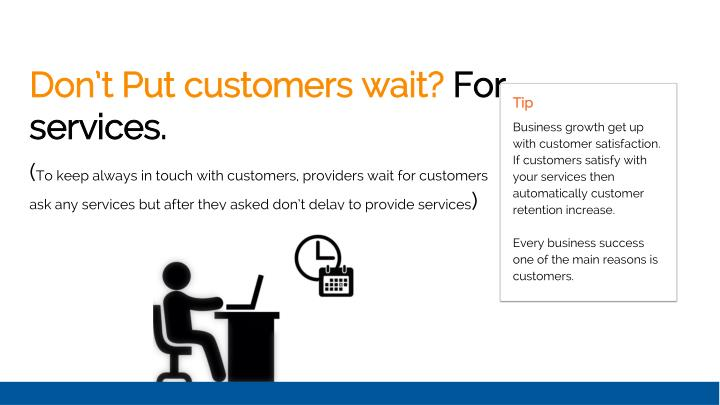 Don't Put customers wait?