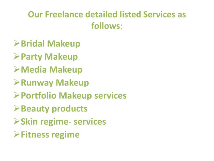 Our freelance detailed listed services as follows