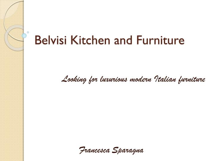 Belvisi kitchen and furniture