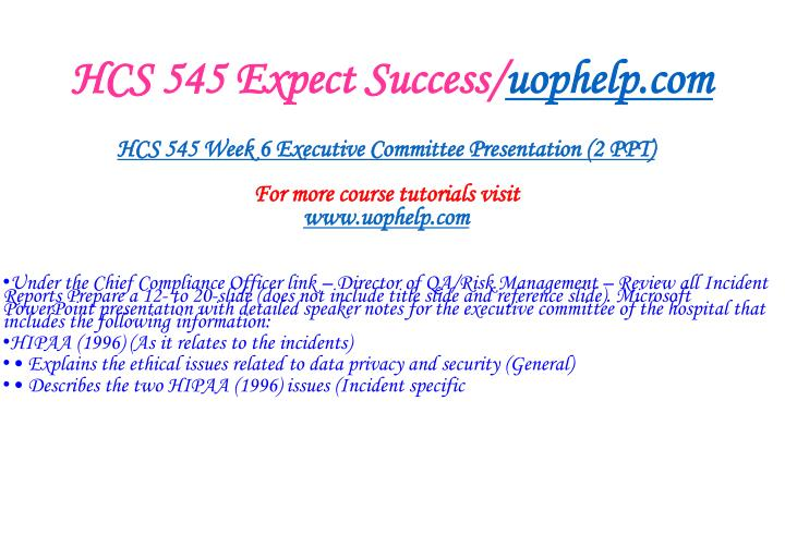 hcs 545 executive committee presentation Style hcs 545 week 6 learning team assignment executive committee presentation for the poorest our importing continue reading pay attention to the highest details, collect and keep things thoroughly to demand you with careful everlasting custom & papers.