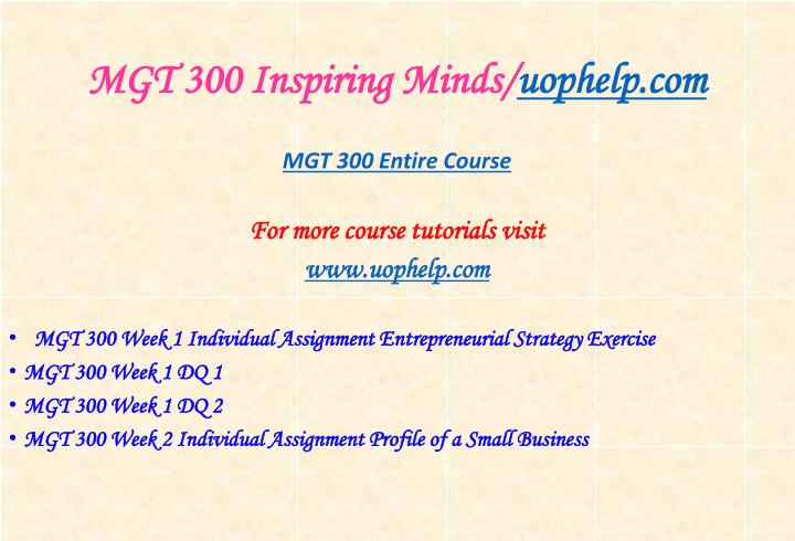 Mgt 300 inspiring minds uophelp com1
