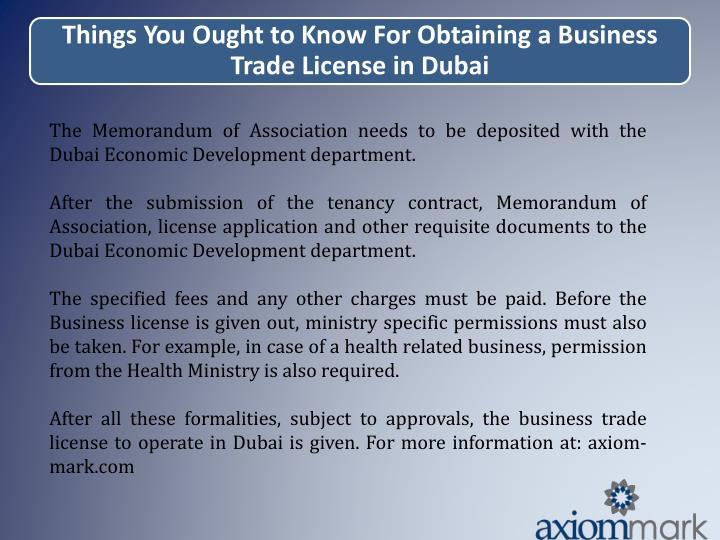 The Memorandum of Association needs to be deposited with the Dubai Economic Development department.