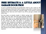free estimate a little about garage door pros