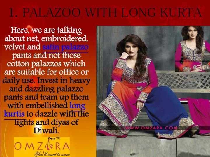 1 palazoo with long kurta