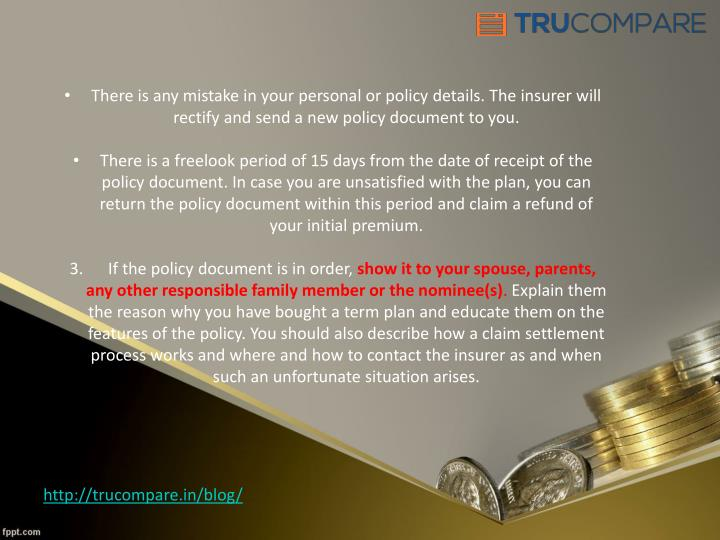 There is any mistake in your personal or policy details. The insurer will rectify and send a new policy document to you.