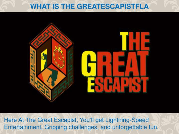 what is the greatescapistfla n.