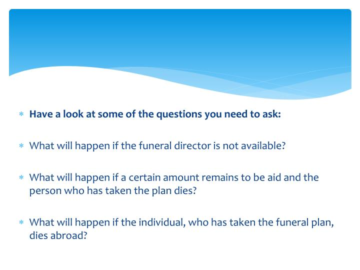 Have a look at some of the questions you need to ask: