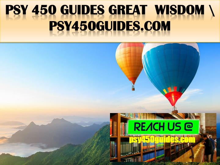 psy 450 guides great wisdom psy450guides com
