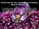 watch out for the latest offers at fashion shop in chittagong