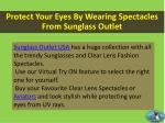 protect your eyes by wearing spectacles from sunglass outlet