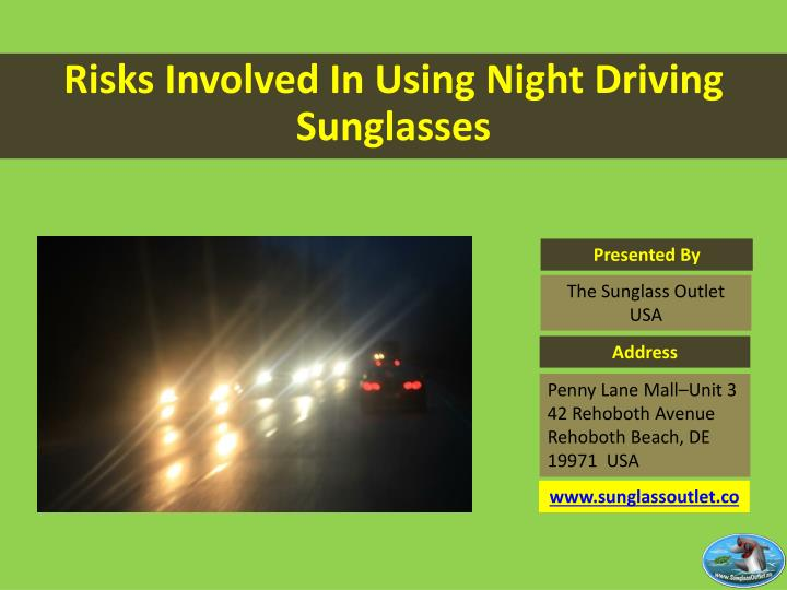 risks involved in using night driving sunglasses n.