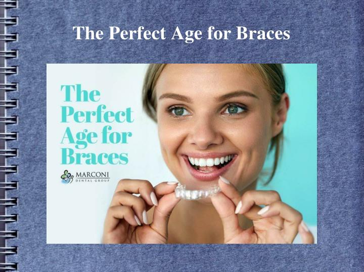 the perfect age for braces n.