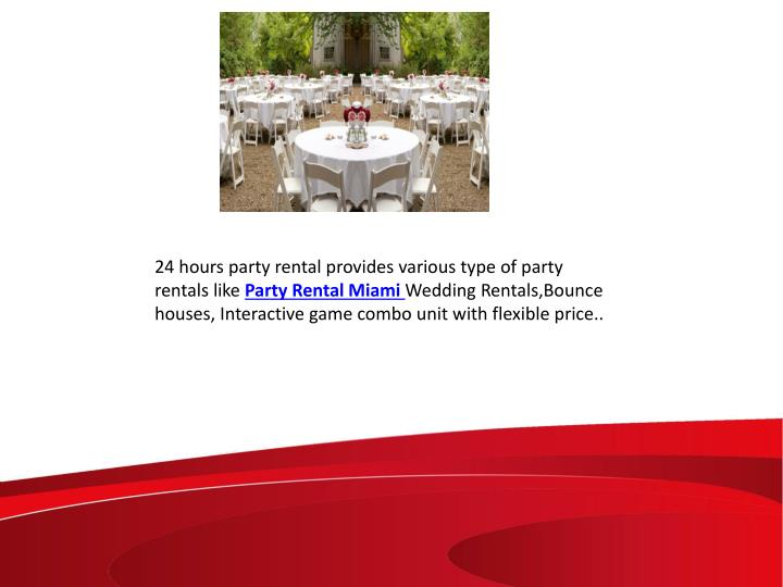 24 hours party rental provides various type of party rentals