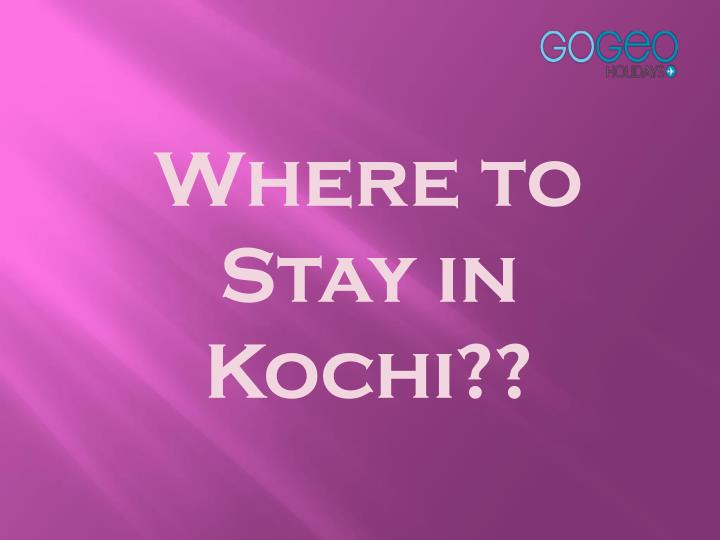 Where to Stay in Kochi??